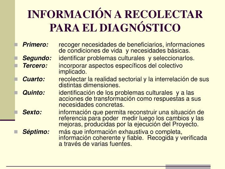 INFORMACIÓN A RECOLECTAR PARA EL DIAGNÓSTICO