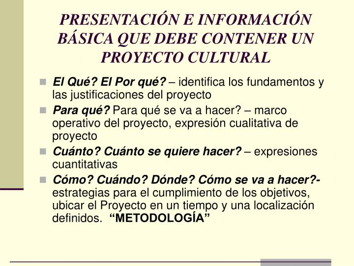 PRESENTACIÓN E INFORMACIÓN BÁSICA QUE DEBE CONTENER UN PROYECTO CULTURAL