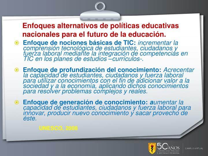 Enfoques alternativos de políticas educativas nacionales para el futuro de la educación.