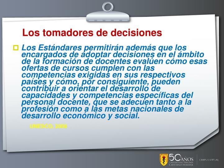 Los tomadores de decisiones