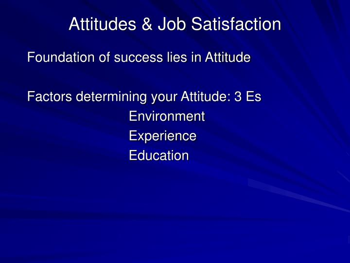 Attitudes & Job Satisfaction