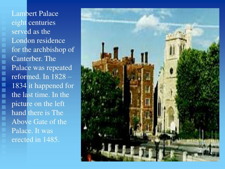 Lambert Palace eight centuries served as the London residence for the archbishop of
