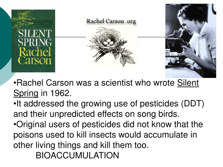 Rachel Carson was a scientist who wrote