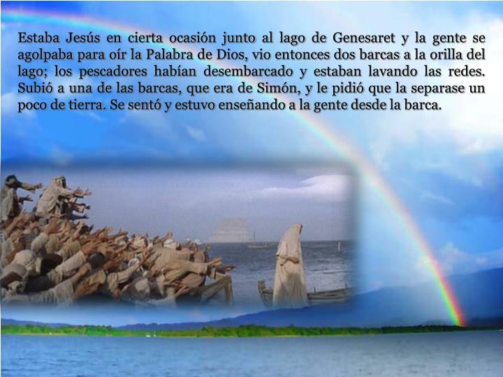 Estaba Jesús en cierta ocasión junto al lago de