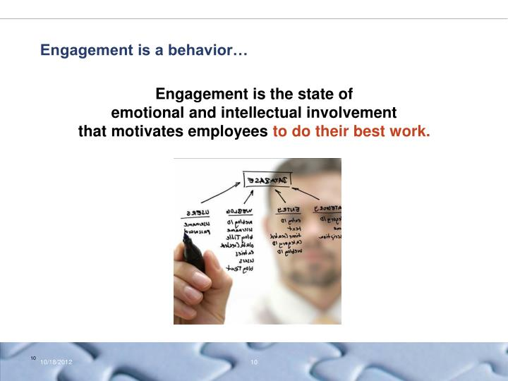 Engagement is a behavior…
