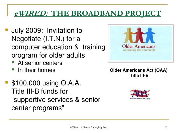 July 2009:  Invitation to Negotiate (I.T.N.) for a computer education &  training program for older adults
