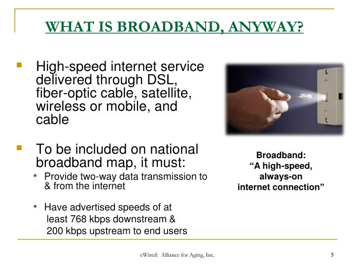 WHAT IS BROADBAND, ANYWAY?