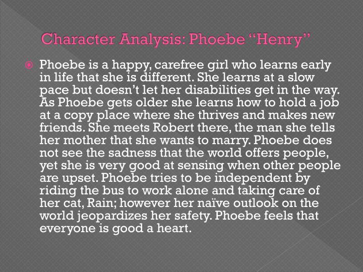 "Character Analysis: Phoebe ""Henry"""