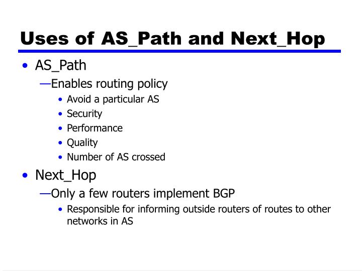 Uses of AS_Path and Next_Hop