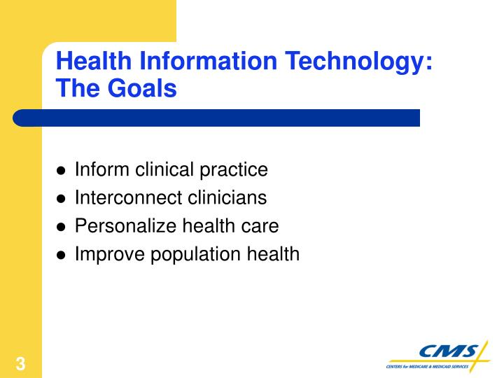 Health Information Technology:  The Goals