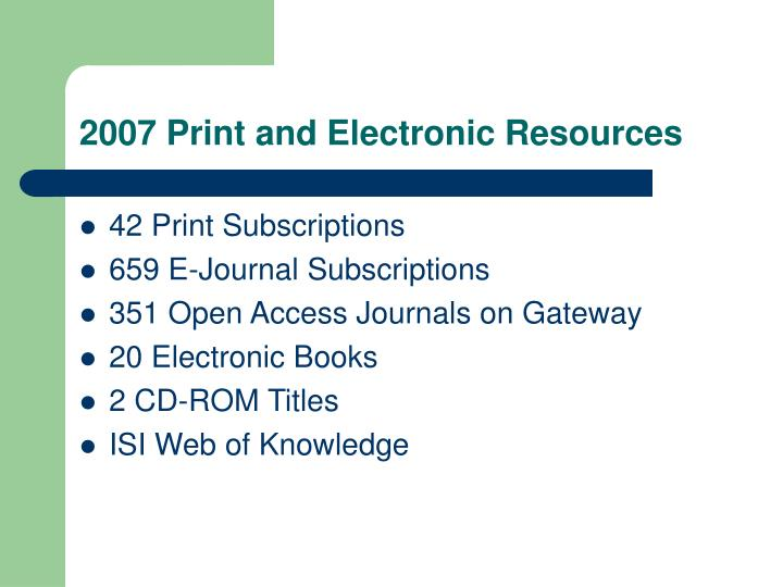 2007 Print and Electronic Resources