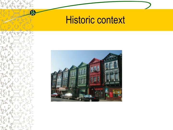 Historic context