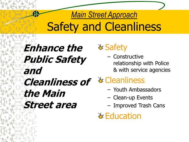 Enhance the Public Safety and Cleanliness of the Main Street area