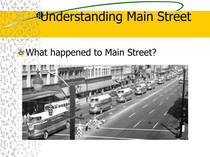 Understanding Main Street