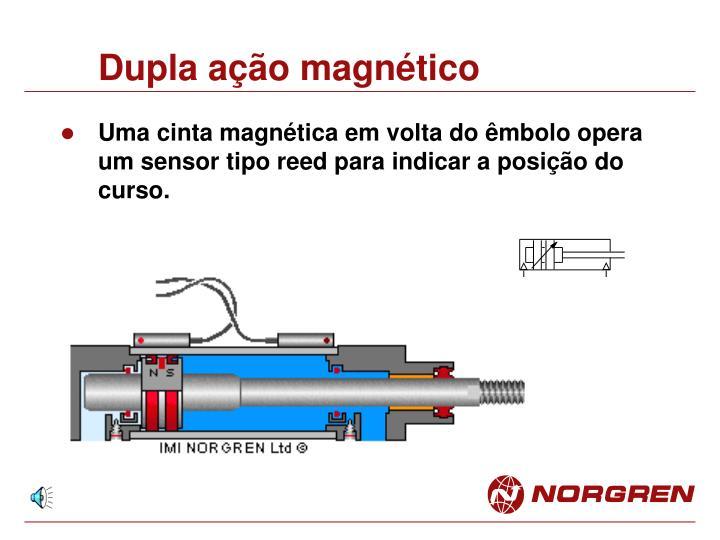 Dupla ação magnético