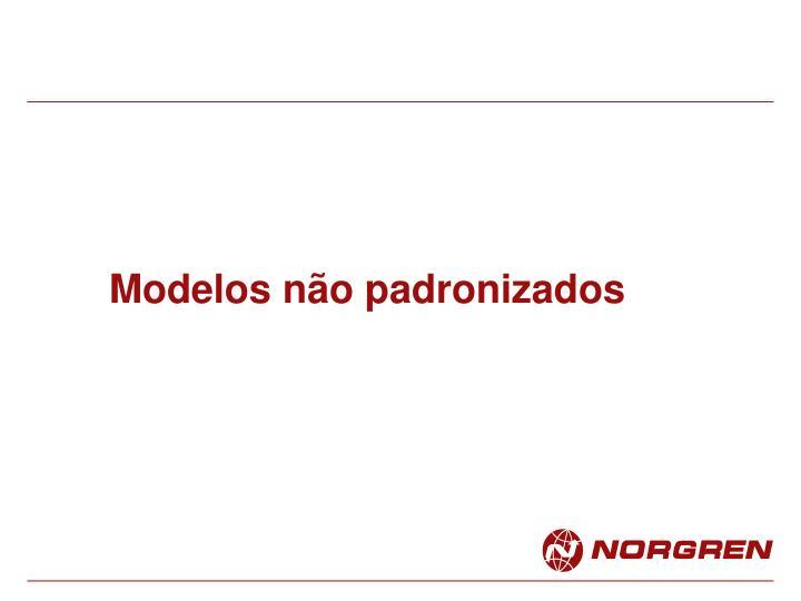 Modelos não padronizados
