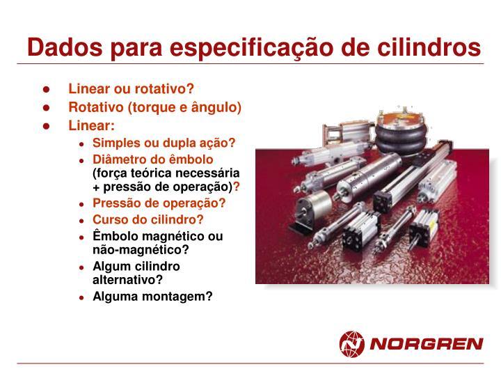 Dados para especificação de cilindros