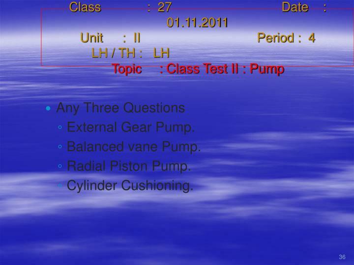 Class   :  27Date    :  01.11.2011