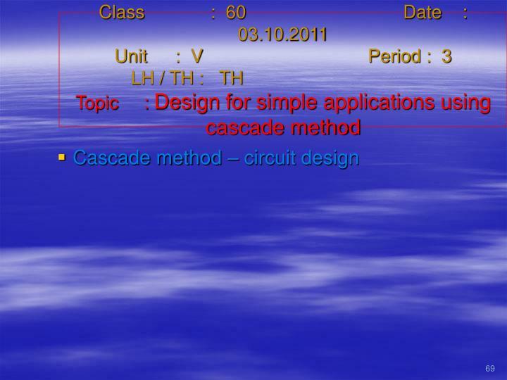 Class   :  60Date    :  03.10.2011