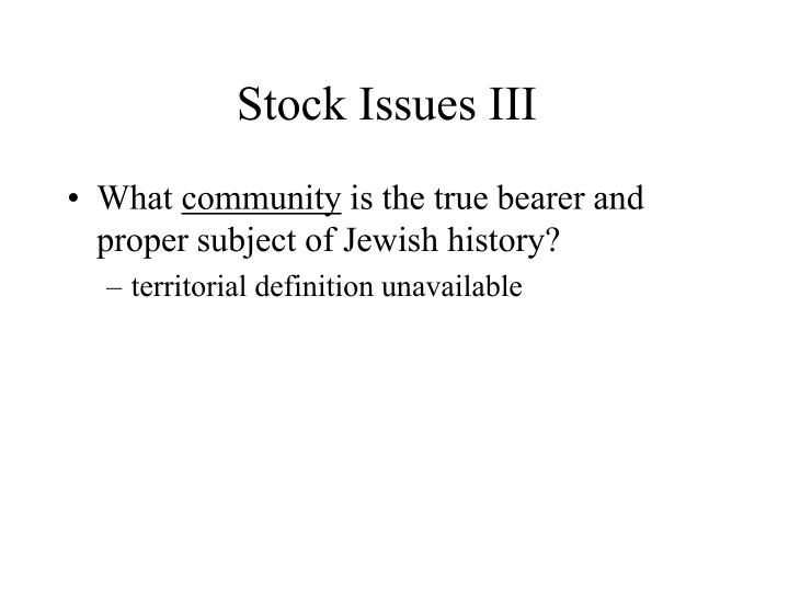 Stock Issues III