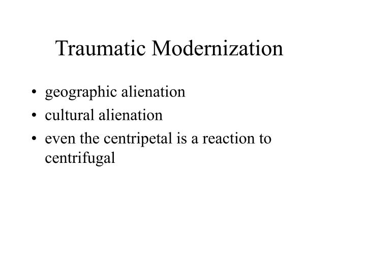 Traumatic Modernization
