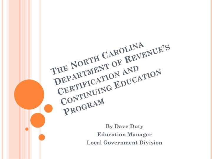 The north carolina department of revenue s certification and continuing education program