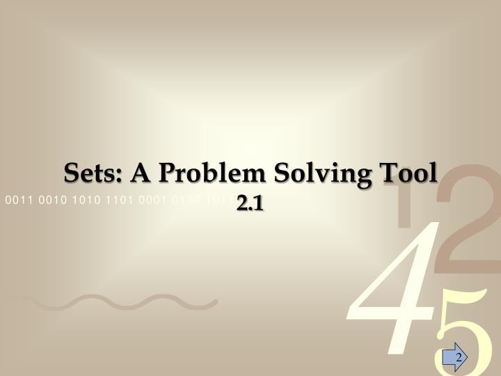 Sets: A Problem Solving Tool
