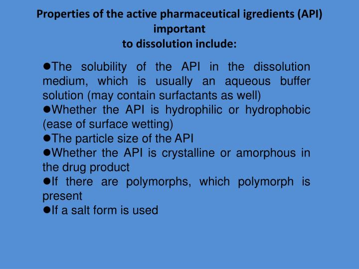 Properties of the active pharmaceutical