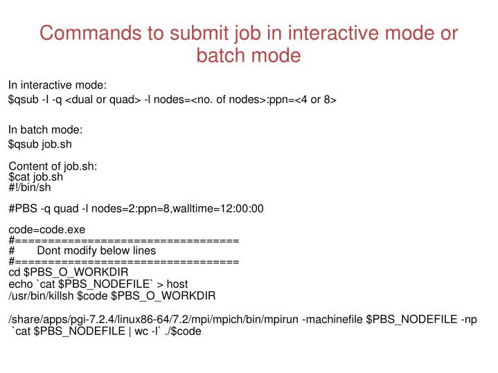 Commands to submit job in interactive mode or batch mode