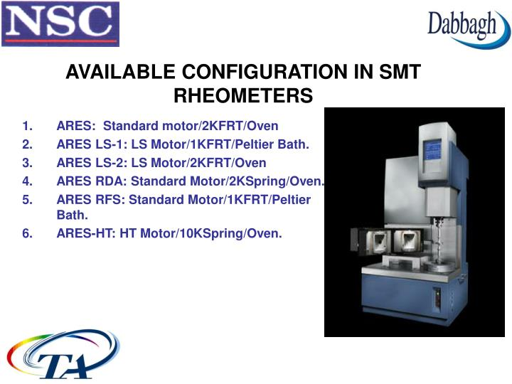 AVAILABLE CONFIGURATION IN SMT RHEOMETERS
