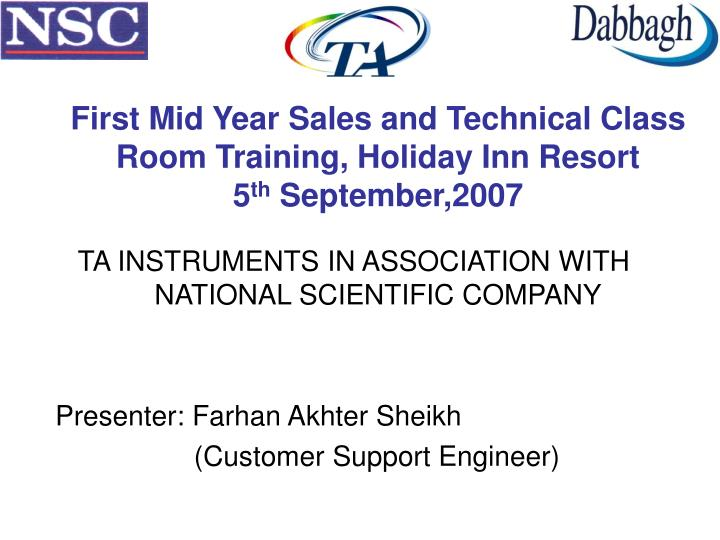 First mid year sales and technical class room training holiday inn resort 5 th september 2007
