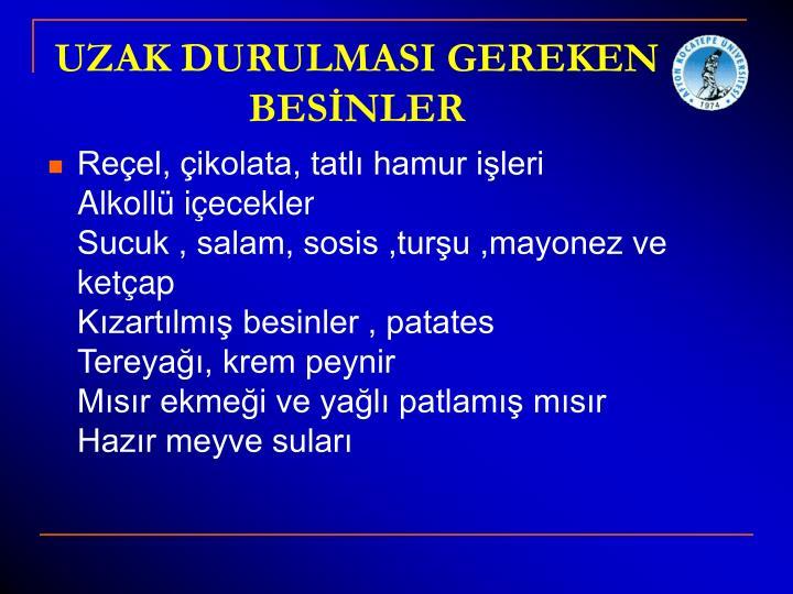 UZAK DURULMASI GEREKEN BESİNLER