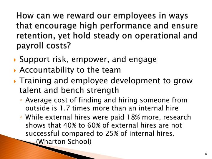 How can we reward our employees in ways that encourage high performance and ensure retention, yet hold steady on operational and payroll costs?