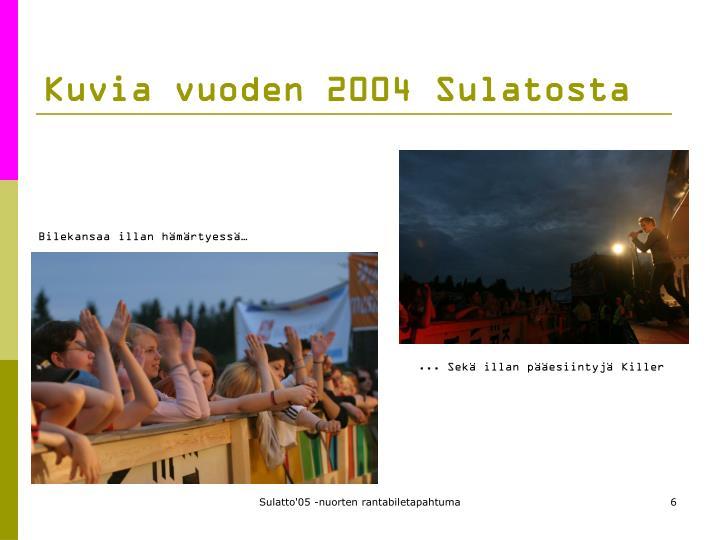 Kuvia vuoden 2004 Sulatosta