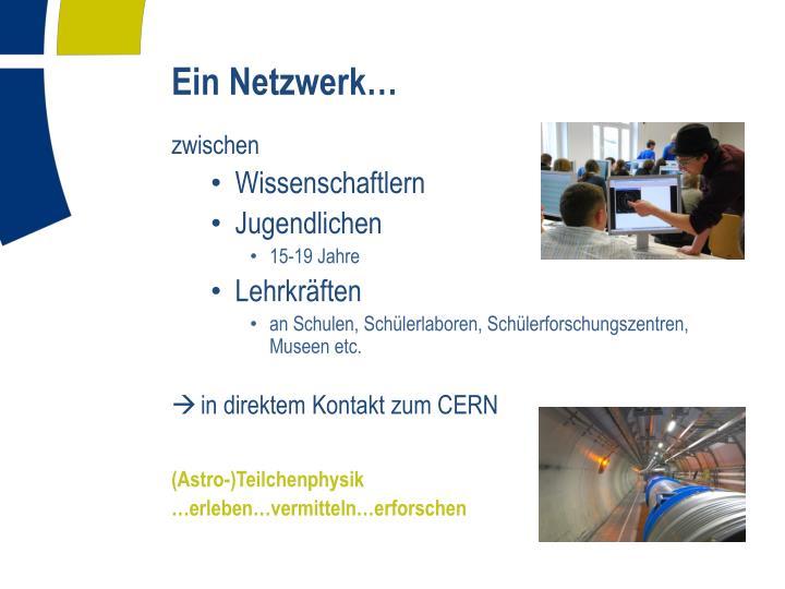 Ein Netzwerk…