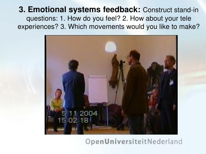 3. Emotional systems feedback: