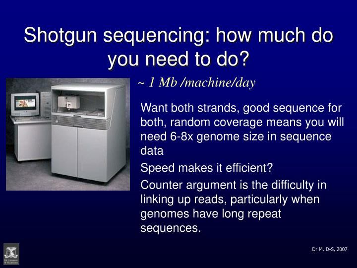 Shotgun sequencing: how much do you need to do?