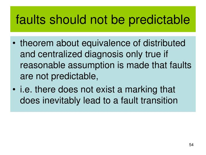 faults should not be predictable