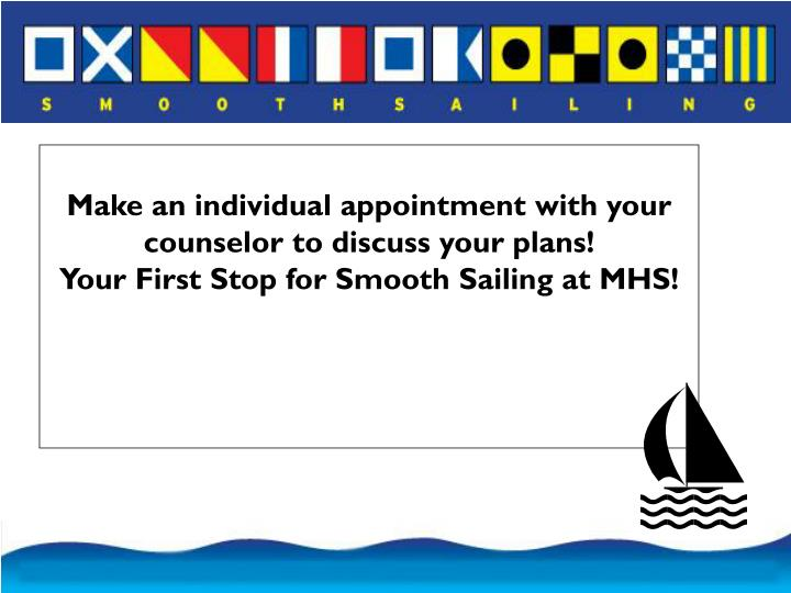 Make an individual appointment with your counselor to discuss your plans!