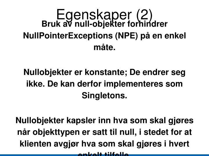 Bruk av null-objekter forhindrer NullPointerExceptions (NPE) på en enkel måte.
