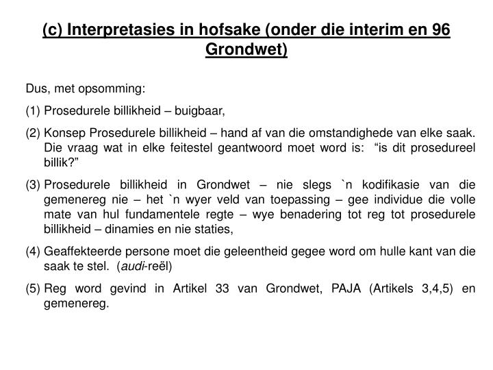 (c) Interpretasies in hofsake (onder die interim en 96 Grondwet)