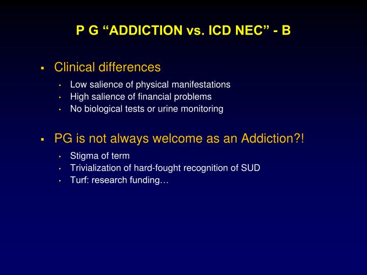 "P G ""ADDICTION vs. ICD NEC"" - B"
