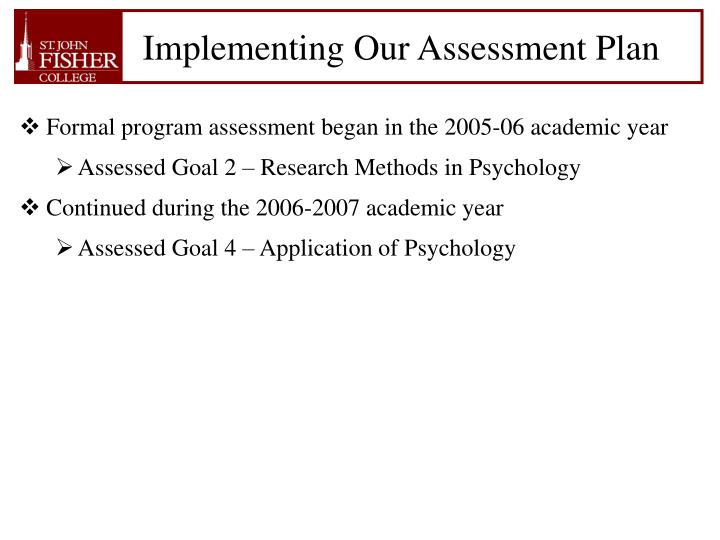 Implementing Our Assessment Plan