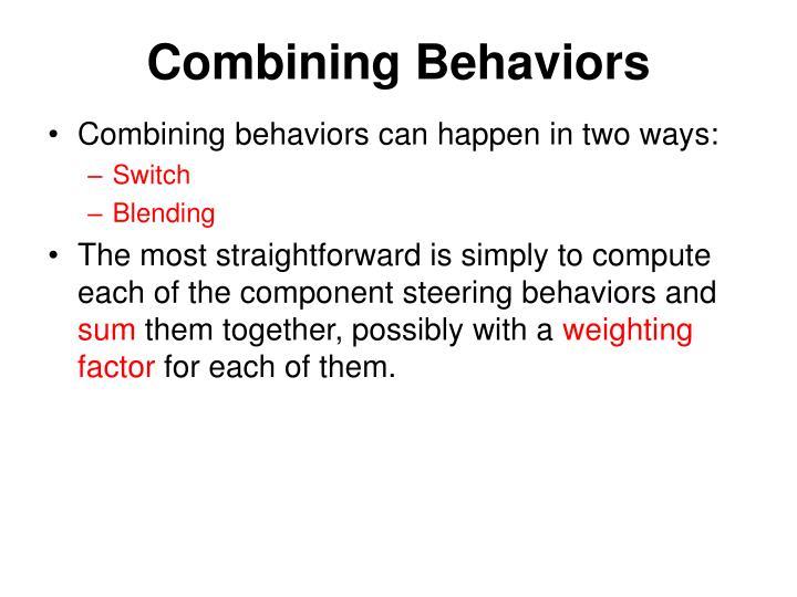 Combining Behaviors