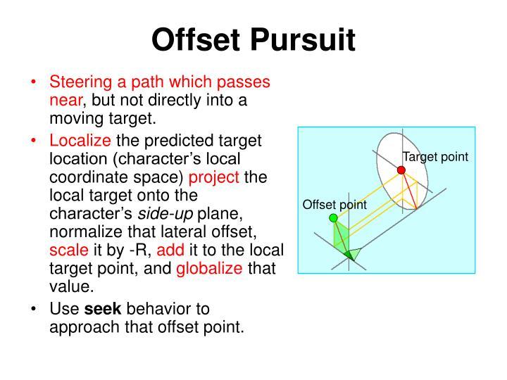 Offset Pursuit