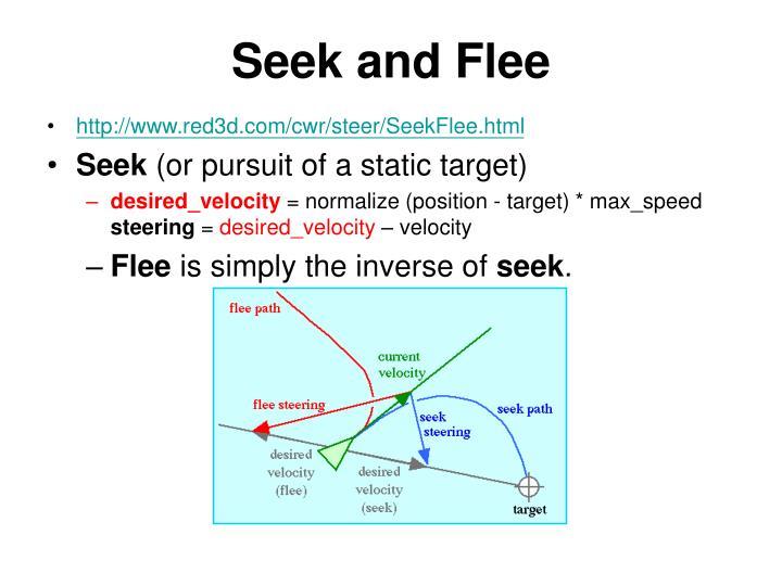 Seek and Flee