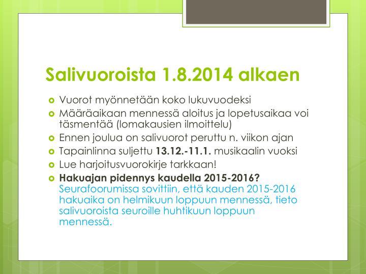 Salivuoroista 1.8.2014 alkaen