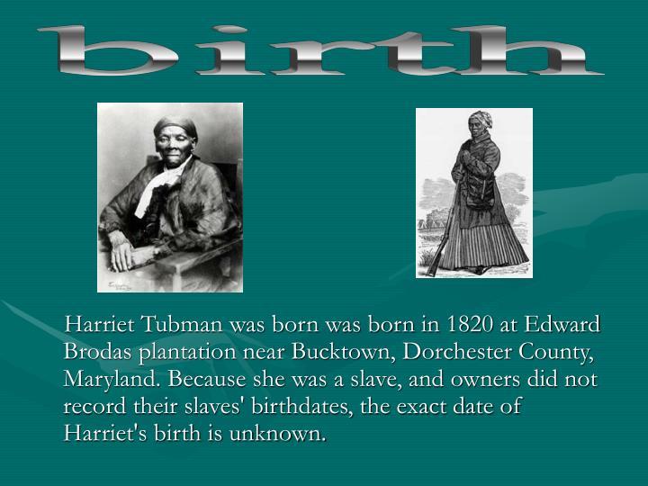 Harriet tubman date of birth in Sydney