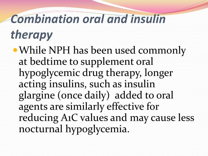 Combination oral and insulin therapy
