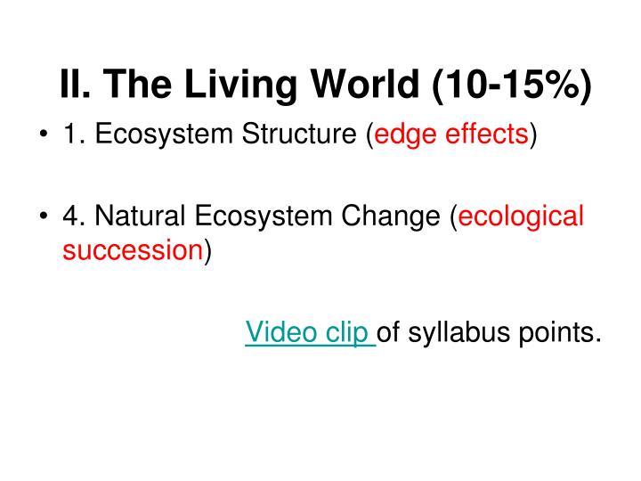 II. The Living World (10-15%)